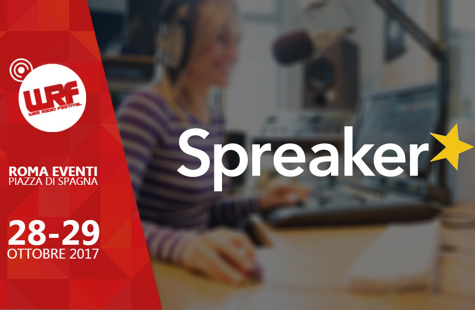 Spreaker è Media Partner del Web Radio Festival 2017