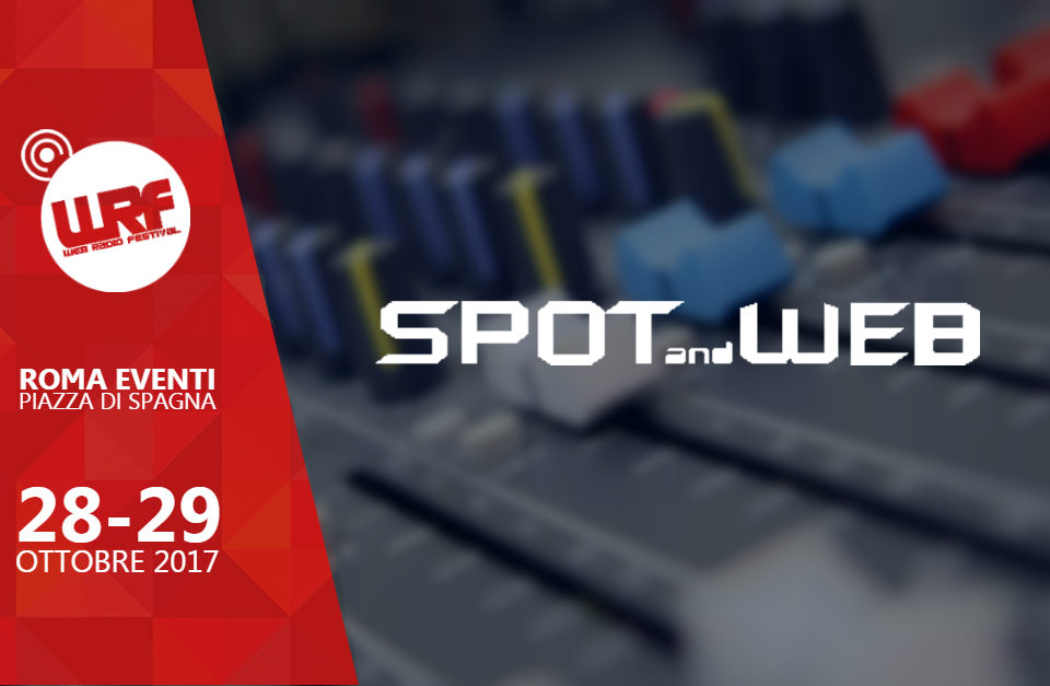 Spot and Web Media Partner del Web Radio Festival 2017